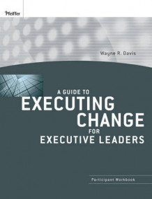 A Guide to Executing Change for Executive Leaders av Wayne R. Davis (Heftet)