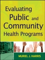 Evaluating Public and Community Health Programs av Muriel J. Harris (Heftet)