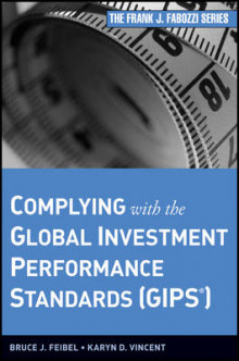 Complying with the Global Investment Performance Standards (GIPS) av Bruce J. Feibel og Karyn D. Vincent (Innbundet)