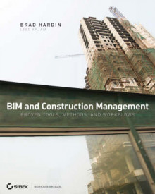 BIM and Construction Management: Proven Tools, Methods, and Workflows av Brad Hardin (Heftet)