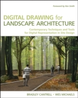 Digital Drawing for Landscape Architecture: Contemporary Techniques and Too av Bradley Cantrell og Wes Michaels (Heftet)