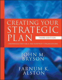 Creating Your Strategic Plan av John M. Bryson og Farnum K. Alston (Heftet)