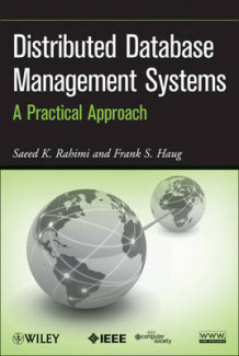 Distributed Database Management Systems av Saeed K. Rahimi og Frank S. Haug (Innbundet)