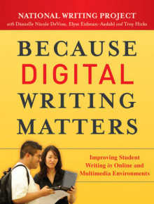 Because Digital Writing Matters av National Writing Project, Danielle Nicole DeVoss, Elyse Eidman-Aadahl og Troy Hicks (Heftet)