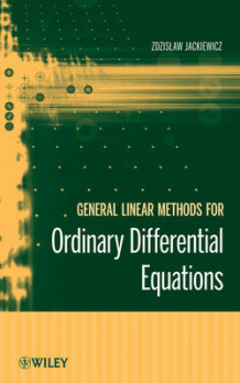 General Linear Methods for Ordinary Differential Equations av Zdzislaw Jackiewicz (Innbundet)