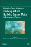 Biophysico-Chemical Processes Involving Natural Nonliving Organic Matter in Environmental Systems av Pan Ming Huang, Baoshan Xing og Nicola Senesi (Innbundet)