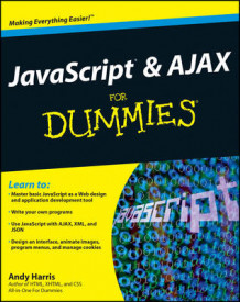 JavaScript and AJAX For Dummies av Andy Harris (Heftet)