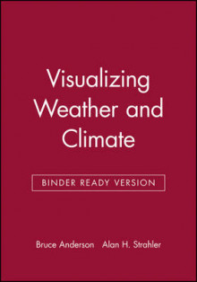 Visualizing Weather and Climate av Bruce Anderson og Alan H. Strahler (Perm)