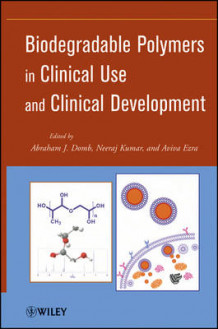 Biodegradable Polymers in Clinical Use and Clinical Development (Innbundet)