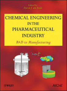Chemical Engineering in the Pharmaceutical Industry (Innbundet)