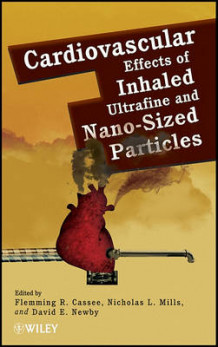Cardiovascular Effects of Inhaled Ultrafine and Nano-Sized Particles (Innbundet)