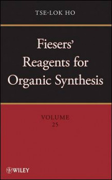 Fiesers' Reagents for Organic Synthesis av Tse-Lok Ho (Innbundet)