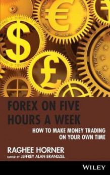 Forex on Five Hours a Week av Raghee Horner (Innbundet)