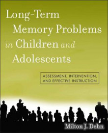 Long-Term Memory Problems in Children and Adolescents av Milton J. Dehn (Heftet)
