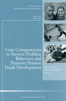Core Competencies to Prevent Problem Behaviors and Promote Positive Youth Development Winter 2008 av CAD (Child & Adolescent Development) (Heftet)