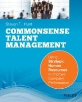 Common Sense Talent Management av Steven T. Hunt (Heftet)