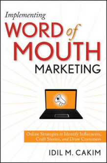 Implementing Word of Mouth Marketing av Idil M. Cakim (Innbundet)