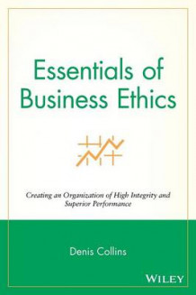 Essentials of Business Ethics av Denis Collins (Heftet)