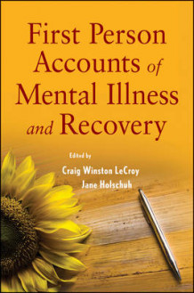 First Person Accounts of Mental Illness and Recovery (Heftet)