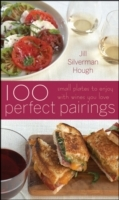 100 Perfect Pairings av Jill Silverman Hough (Innbundet)
