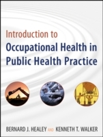 Introduction to Occupational Health in Public Health Practice av Healey og Kenneth T. Walker (Heftet)