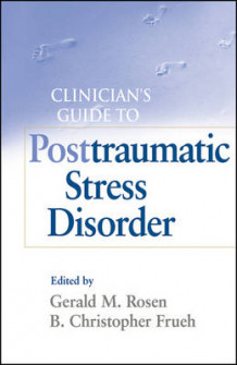 A Clinician's Guide to Post Traumatic Stress Disorder (Innbundet)