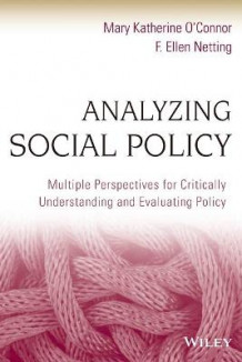 Analyzing Social Policy av Mary Katherine O'Connor og F. Ellen Netting (Heftet)