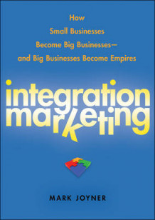 Integration Marketing av Mark Joyner (Innbundet)