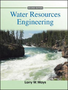 Water Resources Engineering 2E av Larry W. Mays (Innbundet)