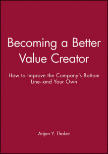 Becoming a Better Value Creator av Anjan Y. Thakor (Heftet)