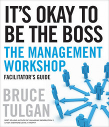 It's Okay to Be the Boss Facilitator's Guide Set av Bruce Tulgan (Perm)