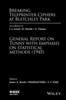 Breaking Teleprinter Ciphers at Bletchley Park: An edition of I.J. Good, D. Michie and G. Timms (Innbundet)