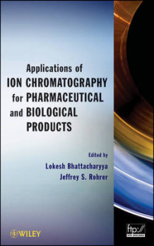 Applications of Ion Chromatography in the Analysis of Pharmaceutical and Biological Products (Innbundet)