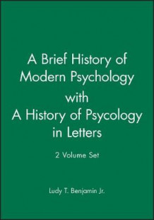 A Brief History of Modern Psychology: AND A History of Psycology in Letters av Benjamin (Heftet)