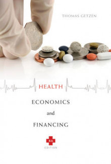 Health Economics and Financing, 4th Edition av Thomas E. Getzen (Innbundet)