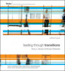 Leading Through Transitions av Kerry A. Bunker og Michael Wakefield (Perm)