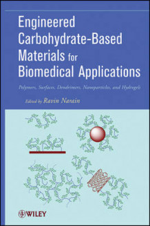 Engineered Carbohydrate-Based Materials for Biomedical Applications (Innbundet)