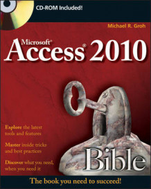 Access 2010 Bible av Michael R. Groh (Heftet)