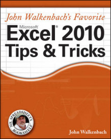 John Walkenbach's Favorite Excel 2010 Tips and Tricks av John Walkenbach (Heftet)
