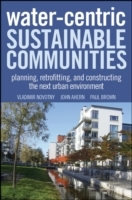 Water Centric Sustainable Communities av Vladimir Novotny, John Ahern, Paul Brown og Jack Ahern (Innbundet)