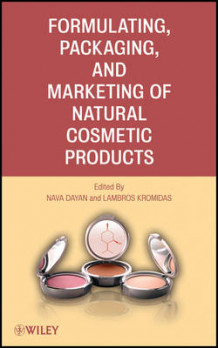 Formulating, Packaging, and Marketing of Natural Cosmetic Products (Innbundet)