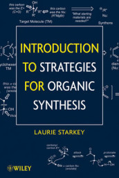 Introduction to Strategies for Organic Synthesis av Laurie S. Starkey (Heftet)