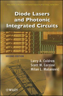 Diode Lasers and Photonic Integrated Circuits av Larry A. Coldren, S. W. Corzine og Milan L. Mashanovitch (Innbundet)