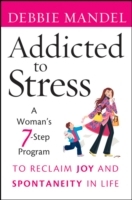 Addicted to Stress av Debbie Mandel (Heftet)