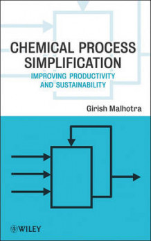 Chemical Process Simplification av Girish K. Malhotra (Innbundet)