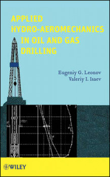 Applied Hydroaeromechanics in Oil and Gas Drilling av Eugeniy G. Leonov og Valeriy I. Isaev (Innbundet)