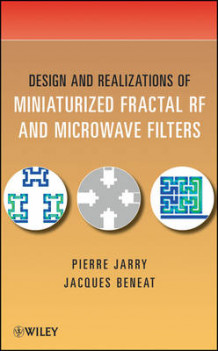 Design and Realizations of Miniaturized Fractal Microwave and RF Filters av Pierre Jarry og Jacques Beneat (Innbundet)