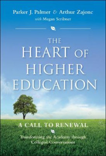 The Heart of Higher Education av Parker J. Palmer, Arthur G. Zajonc og Megan Scribner (Innbundet)