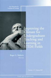 Improving the Climate for Undergraduate Teaching and Learning in STEM Fields Spring 2009 (Heftet)