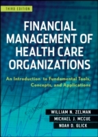 Financial Management of Health Care Organizations - An Introduction to Fund av William N. Zelman, Michael J. McCue og Noah D. Glick (Innbundet)